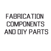 FABRICATION COMPONENTS AND DIY PARTS